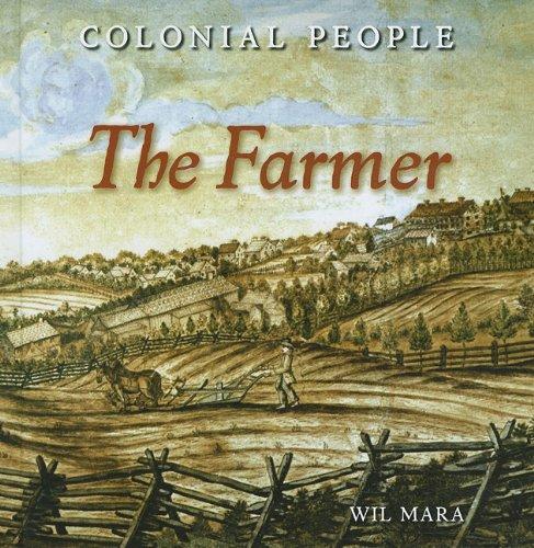 The Farmer (Colonial People): Wil Mara