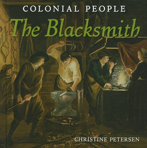 9780761447993: The Blacksmith (Colonial People)