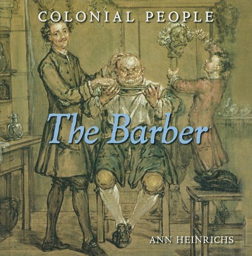 The Barber (Colonial People): Ann Heinrichs; Editor-Christine