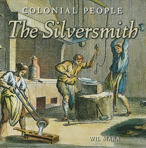 9780761448044: The Silversmith (Colonial People)