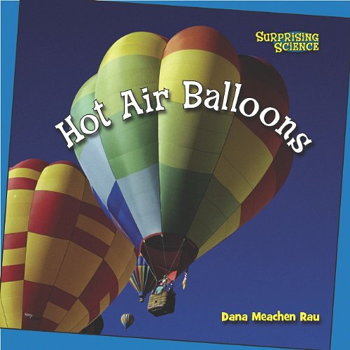 9780761448730: Hot Air Balloons (Bookworms Chapter Books: Surprising Science)