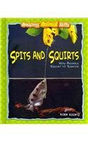 9780761449096: Spits and Squirts: How Animals Squirt to Survive (Amazing Animal Skills)