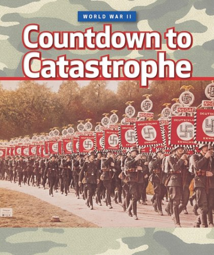 9780761449447: Countdown to Catastrophe (World War II)