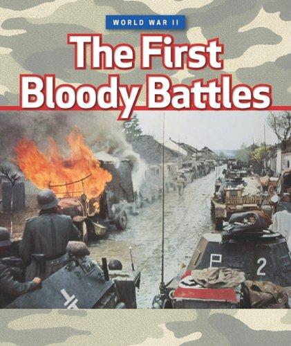 The First Bloody Battles (World War II): Marshall Cavendish Corporation