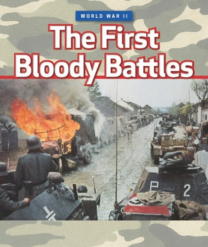 The First Bloody Battles (World War II): Marshall Cavendish Corporation