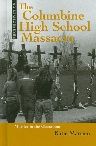 9780761449850: The Columbine High School Massacre: Murder in the Classroom (Perspectives on)