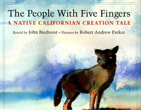 The People with Five Fingers (0761450580) by John Bierhorst; Robert Andrew Parker