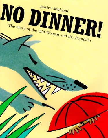 9780761450597: No Dinner: The Story of the Old Woman and the Pumpkin