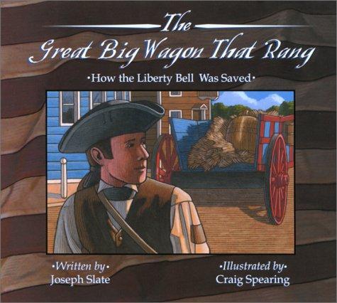 The Great Big Wagon That Rang: Slate, Joe, Slate, Joseph
