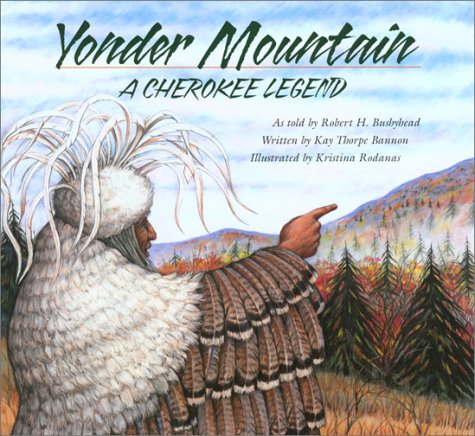 9780761451136: Yonder Mountain: A Cherokee Legend (Aesop Accolades (Awards))