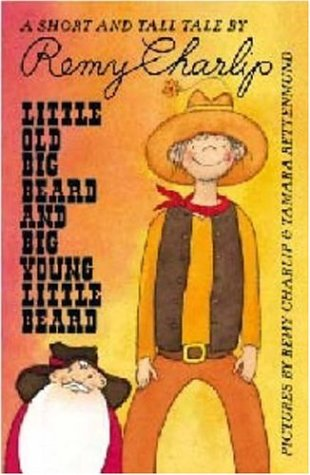 Little Old Big Beard and Big Young Little Beard; A Short and Tall Tale by Remy Charlip: Charlip, ...