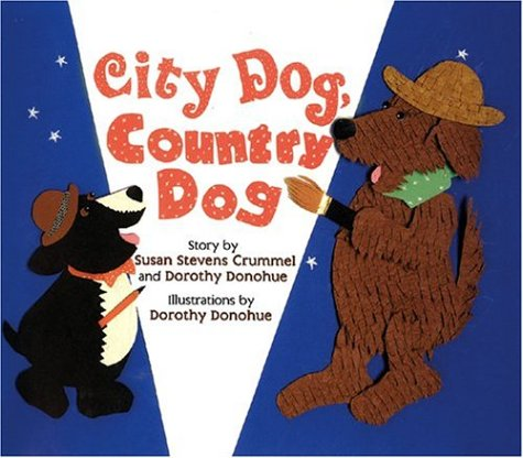 City Dog, Country Dog; Adapted from an: Crummel, Susan Stevens
