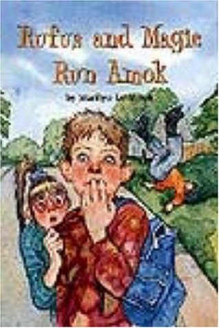 Rufus and Magic Run Amok: Marilyn Levinson