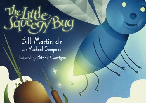 The Little Squeegy Bug: Martin Jr, Bill;