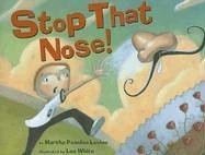 Stop That Nose!: Levine, Martha Peaslee