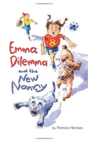 Emma Dilemma and the New Nanny (Emma Dilemma series) (0761452869) by Patricia Hermes