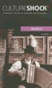 9780761454090: Culture Shock! Munich: A Survival Guide to Customs and Etiquette (Culture Shock! at Your Door)