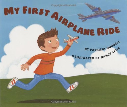 My First Airplane Ride: Hubbell, Patricia