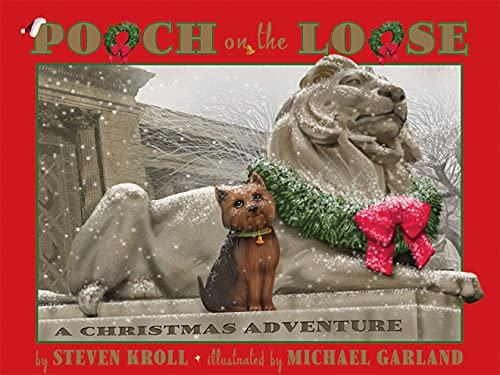 Pooch on the Loose: A Christmas Adventure (9780761454434) by Steven Kroll