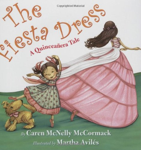 The Fiesta Dress: A Quinceanera Tale: McCormack, Caren McNelly
