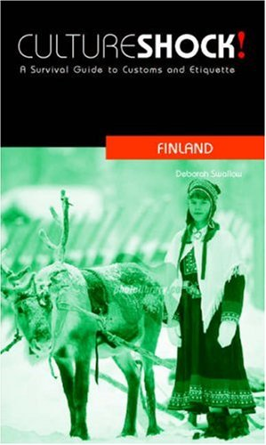 Culture Shock! Finland: A Survival Guide to Customs and Etiquette: Swallow, Deborah