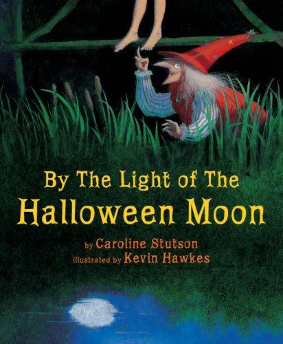 By the Light of the Halloween Moon: Caroline Stutson