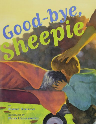 Good-Bye, Sheepie: Robert Burleigh