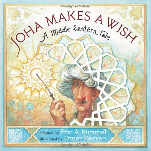 9780761455998: Joha Makes a Wish: A Middle Eastern Tale