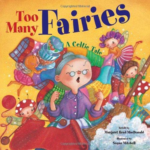 Too Many Fairies: A Celtic Tale: Margaret Read MacDonald, Susan Mitchell (Illustrator)