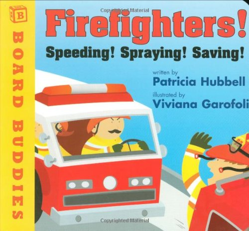 9780761456155: Firefighters!: Speeding! Spraying! Saving! (Board Buddies)