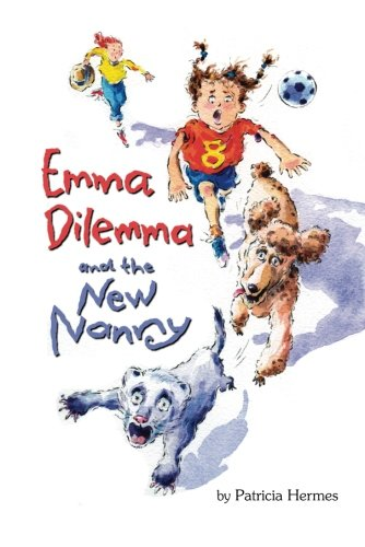 Emma Dilemma and the New Nanny (Emma Dilemma series) (9780761456193) by Patricia Hermes