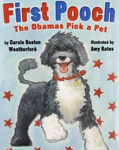 9780761456360: First Pooch: The Obamas Pick a Pet