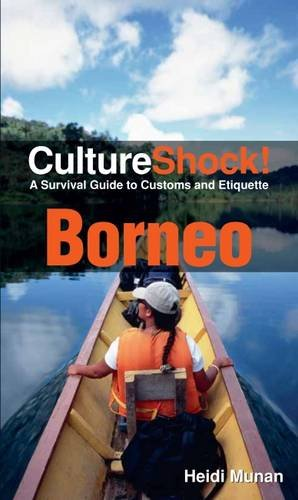 9780761456599: Culture Shock! Borneo: A Survival Guide to Customs and Etiquette
