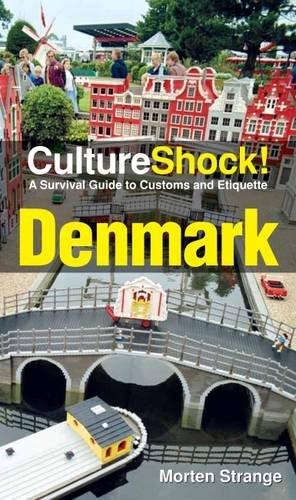 Culture Shock! Denmark: A Survival Guide to Customs and Etiquette (Culture Shock! Guides): Morten ...