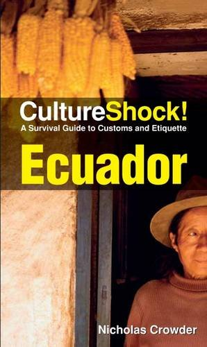 Cultureshock Ecuador (Cultureshock Ecuador: A Survival Guide to Customs & Etiquette): Crowder, ...