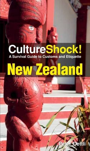 Culture Shock! New Zealand: A Survival Guide to Customs and Etiquette: Oettli, Peter