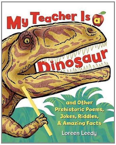 9780761457084: My Teacher Is a Dinosaur: And Other Prehistoric Poems, Jokes, Riddles & Amazing Facts