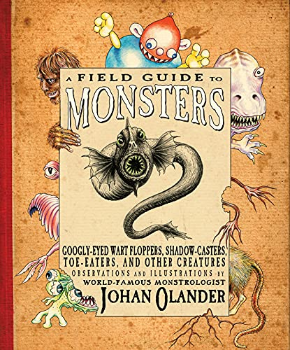 9780761457282: A Field Guide to Monsters: Googly-Eyed Wart Floppers, Shadow-Casters, Toe-Eaters, and Other Creatures