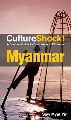 9780761458722: CultureShock! Myanmar: A Survival Guide to Customs and Etiquette (Cultureshock Myanmar: A Survival Guide to Customs & Etiquette)