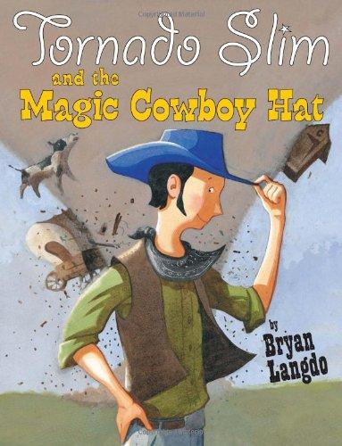 Tornado Slim and the Magic Cowboy Hat: Bryan Langdo