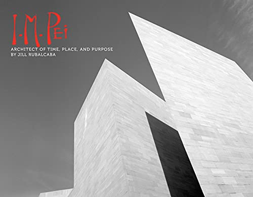 9780761459736: I.M. Pei: Architect of Time, Place and Purpose