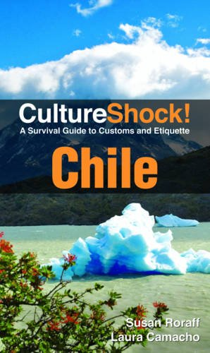 9780761460534: Culture Shock! Chile: A Survival Guide to Customs and Etiquette
