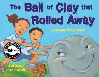 9780761461449: Ball of Clay That Rolled Away