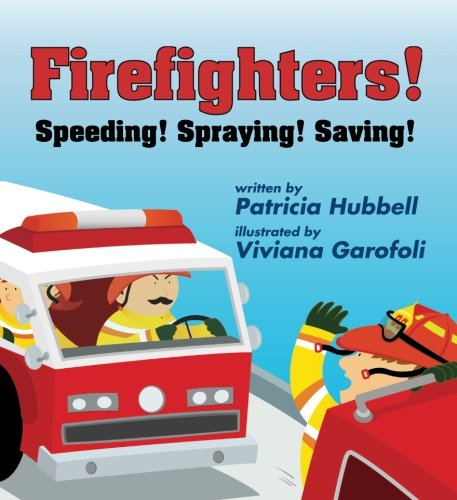 9780761462453: Firefighters: Speeding! Spraying! Saving!
