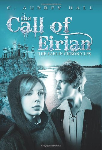 9780761462620: The Call of Eirian (The Faelin Chronicles)