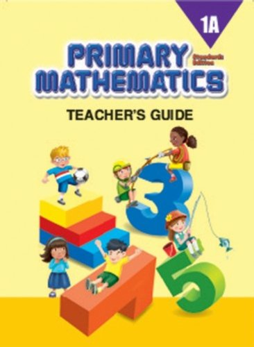 Primary Mathematics 1A Teachers Guide (Std. Edition)