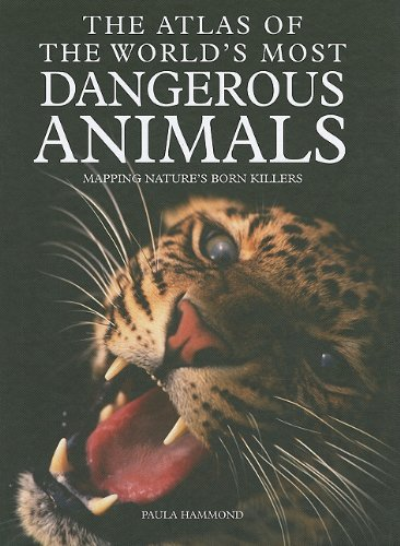 9780761478706: The Atlas of the World's Most Dangerous Animals: Mapping Nature's Born Killers