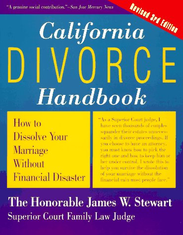 California Divorce Handbook, Revised 3rd Edition: How to Dissolve Your Marriage Without Financial ...