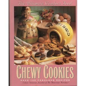 9780761500049: Chewy Cookies: The Ultimate Comfort Food - Over 125 Fabulous Recipes