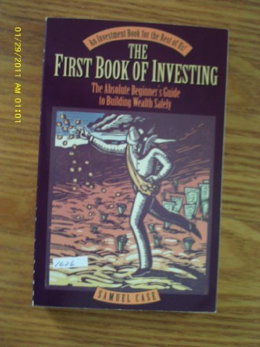 9780761500087: The First Book of Investing: The Absolute Beginner's Guide to Building Wealth Safely